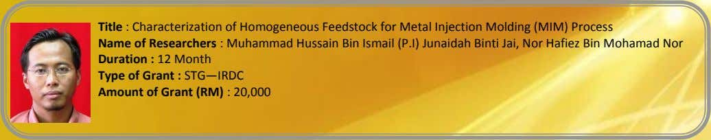 Title : Characterization of Homogeneous Feedstock for Metal Injection Molding (MIM) Process Name of Researchers