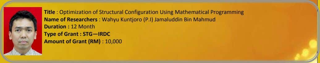 Title : Optimization of Structural Configuration Using Mathematical Programming Name of Researchers : Wahyu Kuntjoro