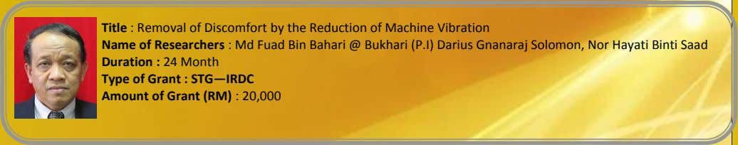 Title : Removal of Discomfort by the Reduction of Machine Vibration Name of Researchers :