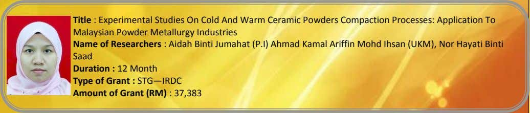 Title : Experimental Studies On Cold And Warm Ceramic Powders Compaction Processes: Application To Malaysian