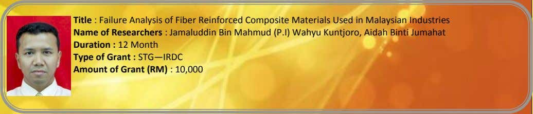 Title : Failure Analysis of Fiber Reinforced Composite Materials Used in Malaysian Industries Name of