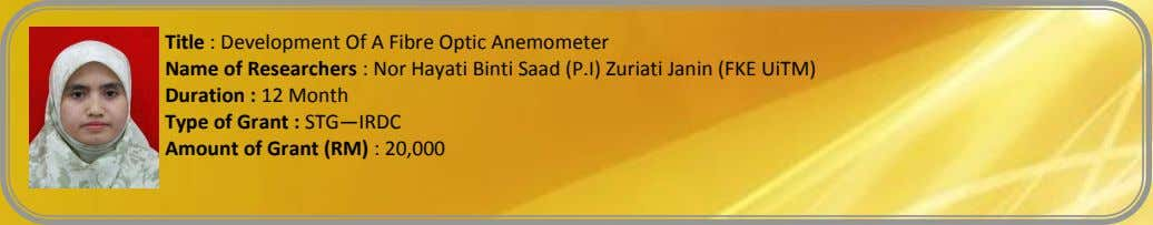 Title : Development Of A Fibre Optic Anemometer Name of Researchers : Nor Hayati Binti