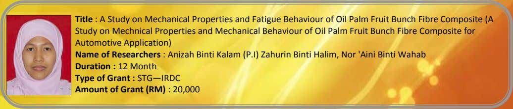 Title : A Study on Mechanical Properties and Fatigue Behaviour of Oil Palm Fruit Bunch