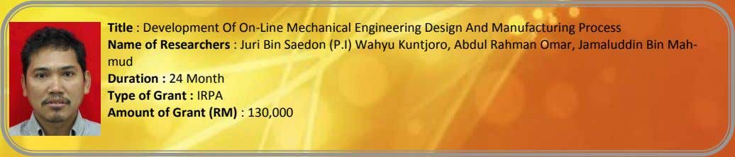 Title : Development Of On-Line Mechanical Engineering Design And Manufacturing Process Name of Researchers :