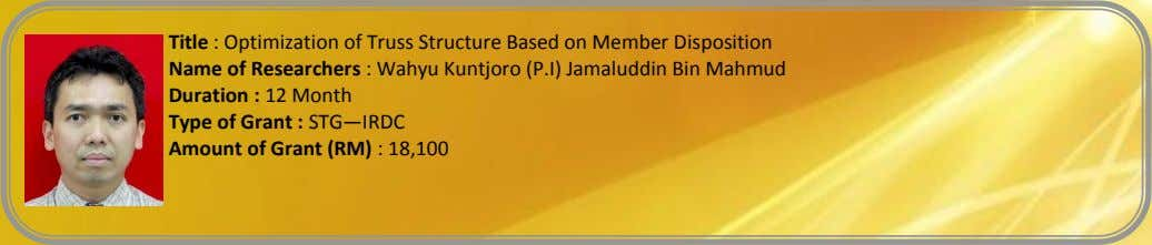 Title : Optimization of Truss Structure Based on Member Disposition Name of Researchers : Wahyu