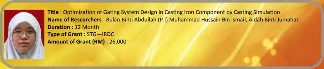 Title : Optimization of Gating System Design in Casting Iron Component by Casting Simulation Name