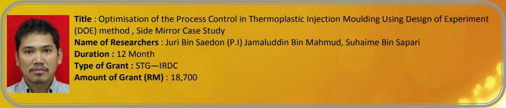 Title : Optimisation of the Process Control in Thermoplastic Injection Moulding Using Design of Experiment