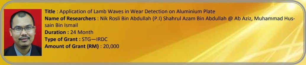 Title : Application of Lamb Waves in Wear Detection on Aluminium Plate Name of Researchers