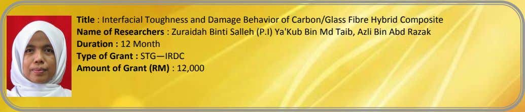 Title : Interfacial Toughness and Damage Behavior of Carbon/Glass Fibre Hybrid Composite Name of Researchers