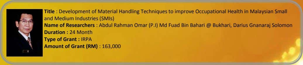 Title : Development of Material Handling Techniques to improve Occupational Health in Malaysian Small and