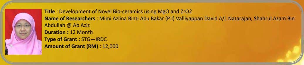 Title : Development of Novel Bio-ceramics using MgO and ZrO2 Name of Researchers : Mimi
