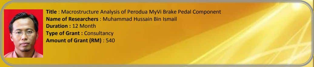 Title : Macrostructure Analysis of Perodua MyVi Brake Pedal Component Name of Researchers : Muhammad