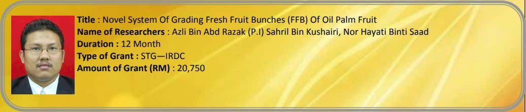 Title : Novel System Of Grading Fresh Fruit Bunches (FFB) Of Oil Palm Fruit Name