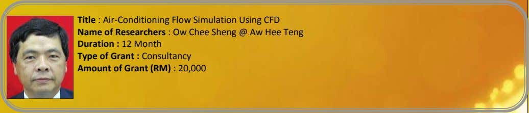 Title : Air-Conditioning Flow Simulation Using CFD Name of Researchers : Ow Chee Sheng @