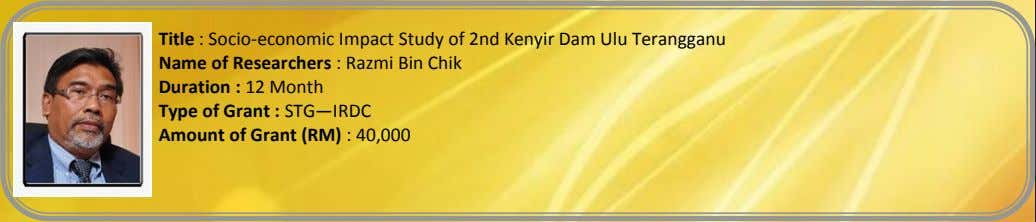 Title : Socio-economic Impact Study of 2nd Kenyir Dam Ulu Terangganu Name of Researchers :