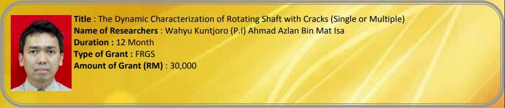 Title : The Dynamic Characterization of Rotating Shaft with Cracks (Single or Multiple) Name of
