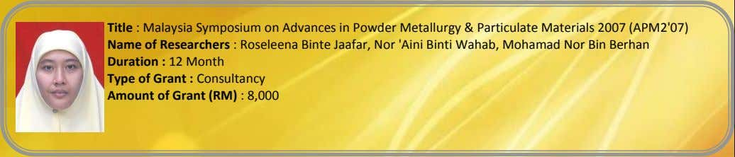 Title : Malaysia Symposium on Advances in Powder Metallurgy & Particulate Materials 2007 (APM2'07) Name
