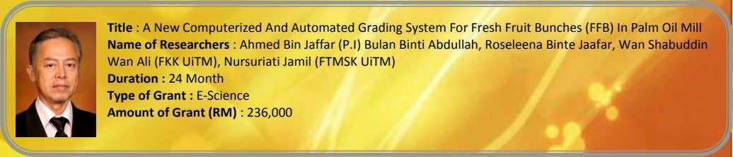 Title : A New Computerized And Automated Grading System For Fresh Fruit Bunches (FFB) In