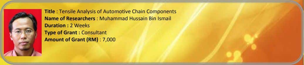 Title : Tensile Analysis of Automotive Chain Components Name of Researchers : Muhammad Hussain Bin