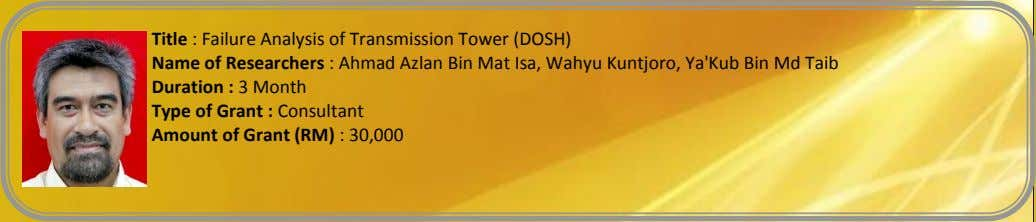Title : Failure Analysis of Transmission Tower (DOSH) Name of Researchers : Ahmad Azlan Bin