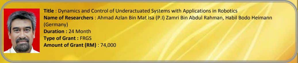 Title : Dynamics and Control of Underactuated Systems with Applications in Robotics Name of Researchers