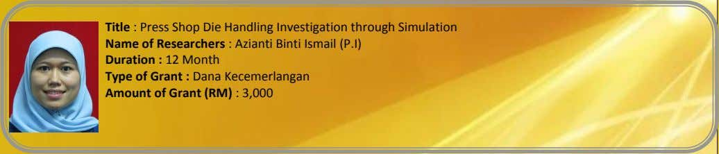 Title : Press Shop Die Handling Investigation through Simulation Name of Researchers : Azianti Binti