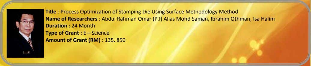 Title : Process Optimization of Stamping Die Using Surface Methodology Method Name of Researchers :