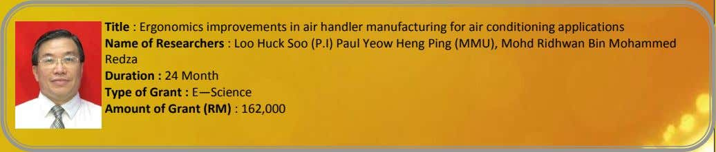 Title : Ergonomics improvements in air handler manufacturing for air conditioning applications Name of Researchers