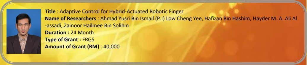 Title : Adaptive Control for Hybrid-Actuated Robotic Finger Name of Researchers : Ahmad Yusri Bin