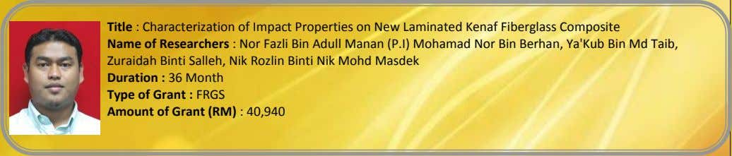 Title : Characterization of Impact Properties on New Laminated Kenaf Fiberglass Composite Name of Researchers