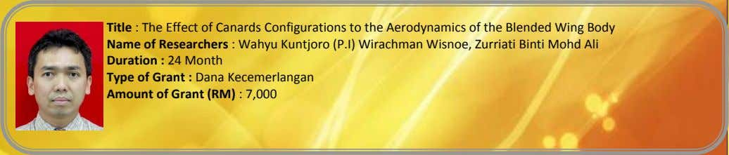 Title : The Effect of Canards Configurations to the Aerodynamics of the Blended Wing Body