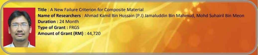 Title : A New Failure Criterion for Composite Material Name of Researchers : Ahmad Kamil