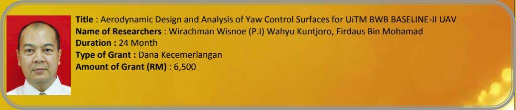 Title : Aerodynamic Design and Analysis of Yaw Control Surfaces for UiTM BWB BASELINE-II UAV