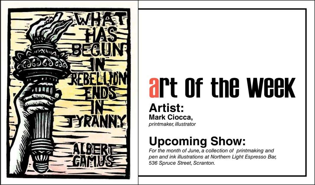 art of the week Artist: Mark Ciocca, printmaker, illustrator Upcoming Show: For the month of