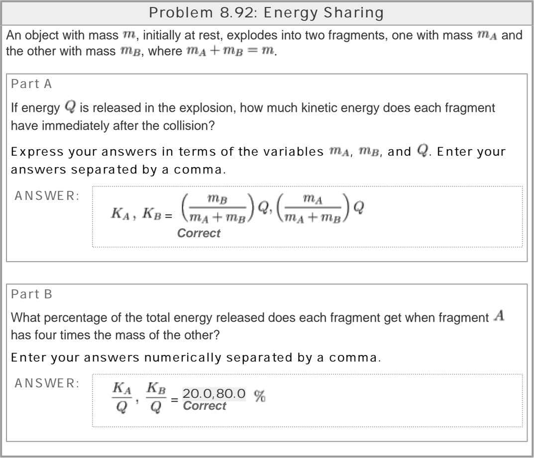 Problem 8.92: Energy Sharing An object with mass the other with mass , initially at