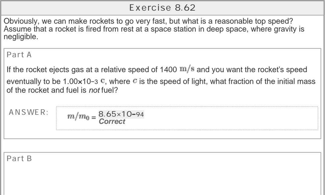 Exercise 8.62 Obviously, we can make rockets to go very fast, but what is a