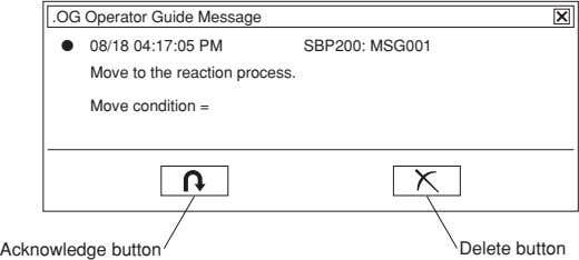 .OG Operator Guide Message 08/18 04:17:05 PM Move to the reaction process. SBP200: MSG001 Move