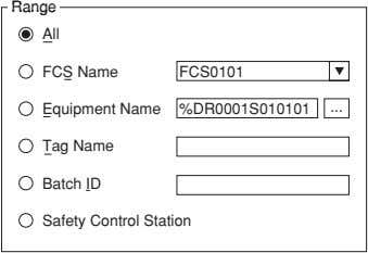 Range Range All FCS Name FCS0101 Equipment Name %DR0001S010101 Tag Name Batch ID Safety Control
