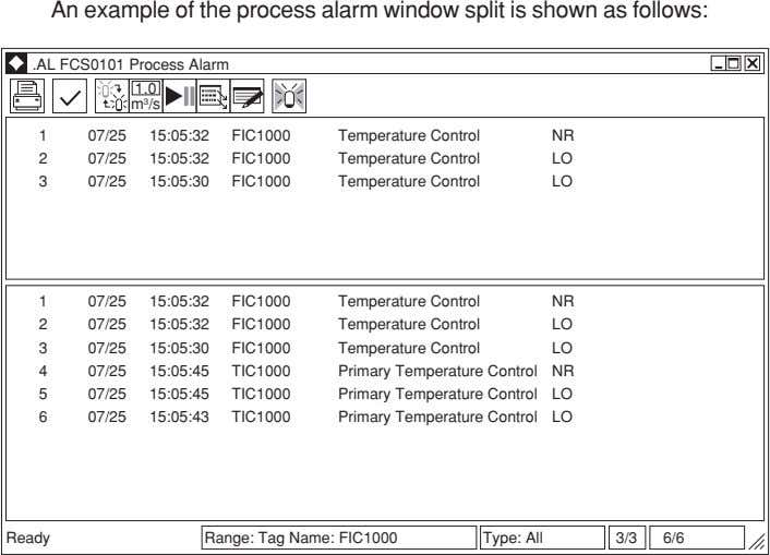 An example of the process alarm window split is shown as follows: .AL FCS0101 Process