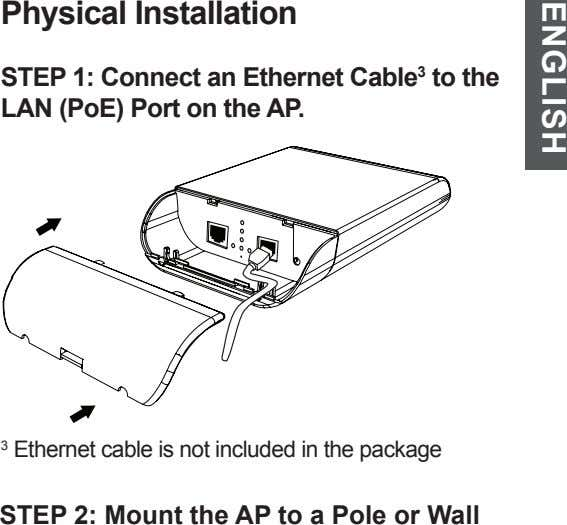 Physical Installation STEP 1: Connect an Ethernet Cable 3 to the LAN (PoE) Port on