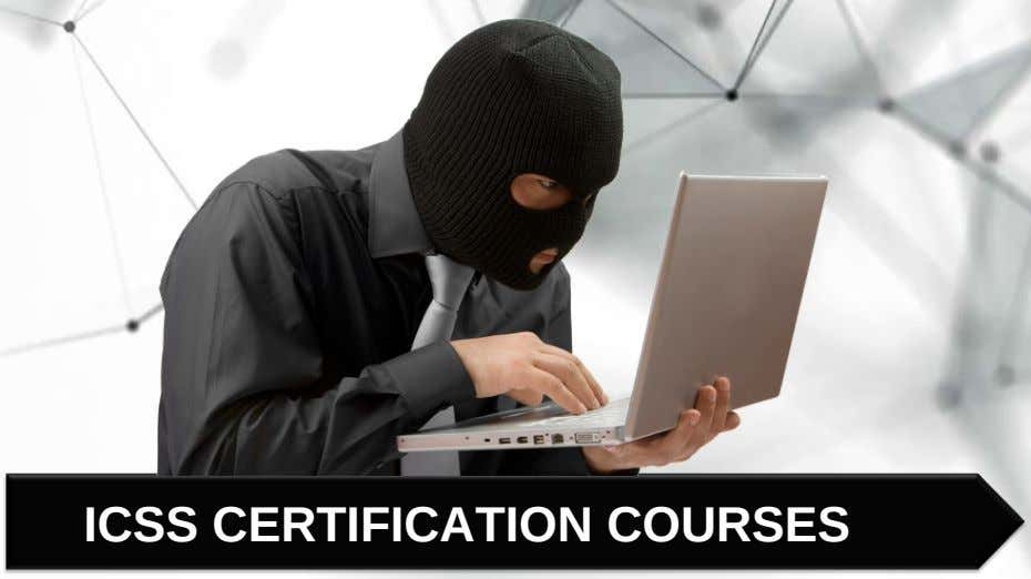 ICSS CERTIFICATION COURSES