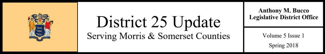 Anthony M. Bucco Legislative District Office District 25 Update Serving Morris & Somerset Counties Volume