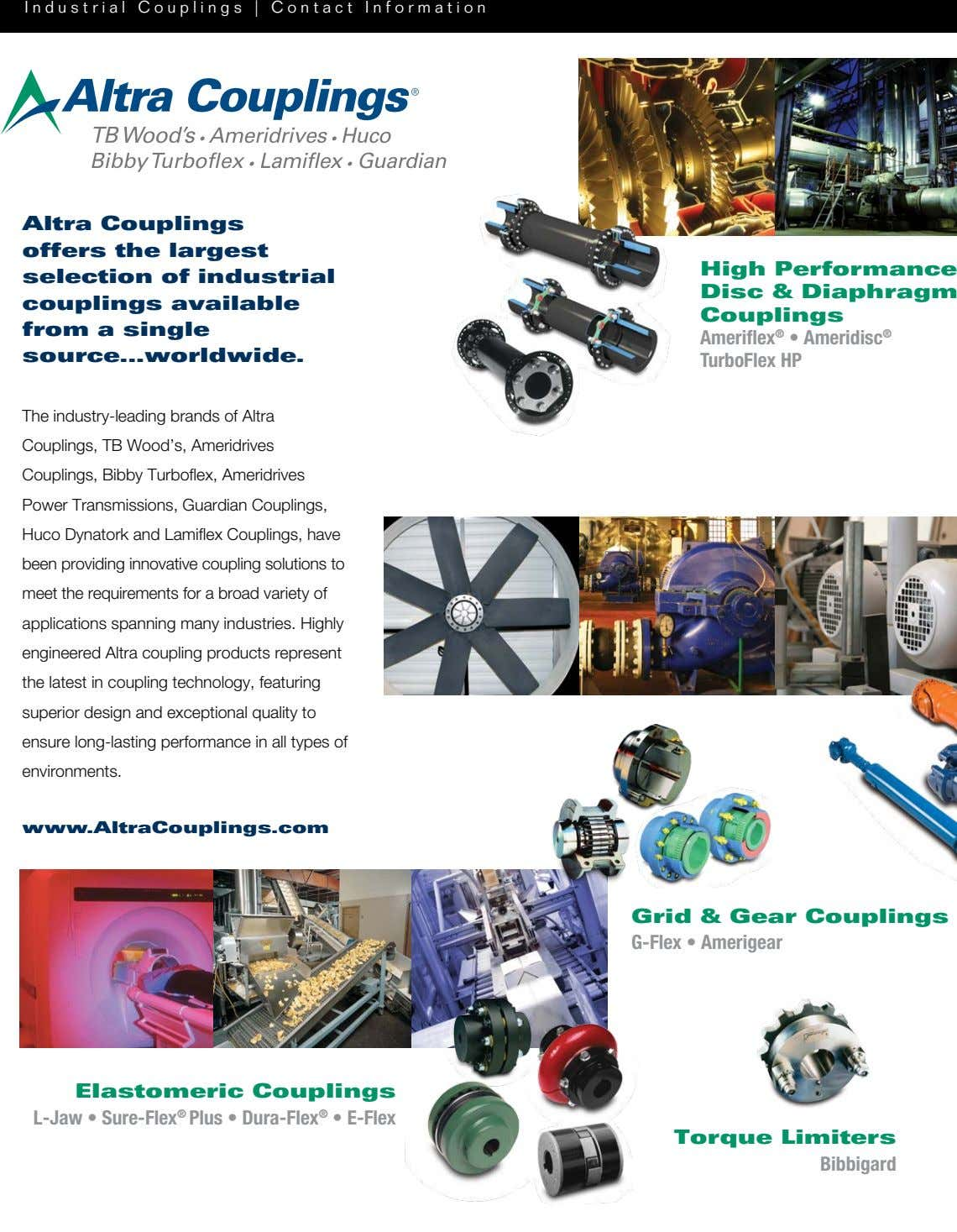 Industrial Couplings | Contact Information Altra Couplings offers the largest selection of industrial couplings