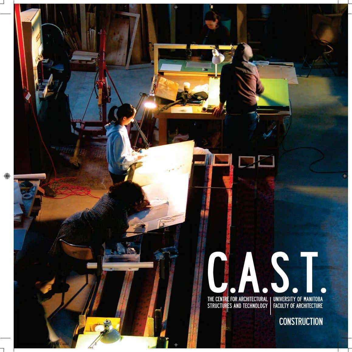 C.A.S.T. THE CENTRE FOR ARCHITECTURAL STRUCTURES AND TECHNOLOGY UNIVERSITY OF MANITOBA FACULTY OF ARCHITECTURE