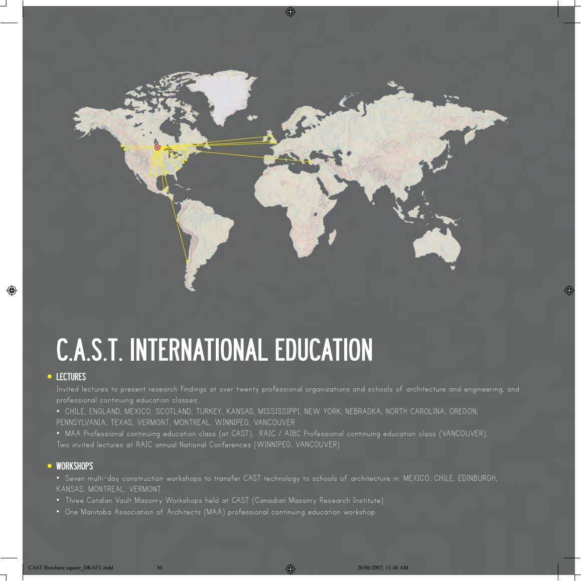 C.A.S.T. INTERNATIONAL EDUCATION LECTURES Invited lectures to present research findings at over twenty professional