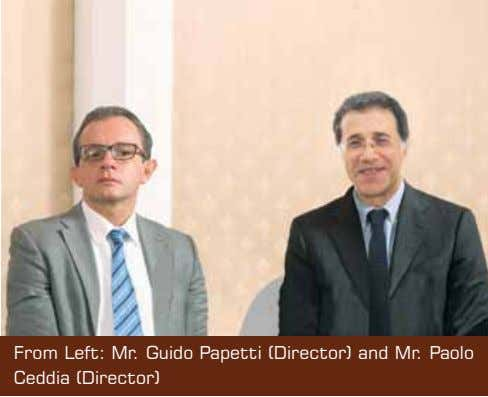 From Left: Mr. Guido Papetti (Director) and Mr. Paolo Ceddia (Director)