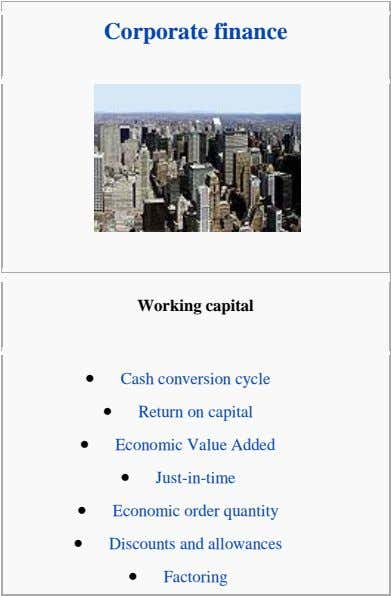 Corporate finance Working capital      Cash conversion cycle Return on capital Economic