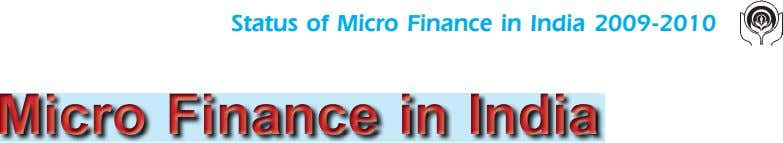 Status of Micro Finance in India 2009-2010 Micro Finance ininin India Micro Finance Micro Finance India