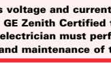 Due to hazardous voltage and current, G E Zenith rec- ommends that a GE Zenith