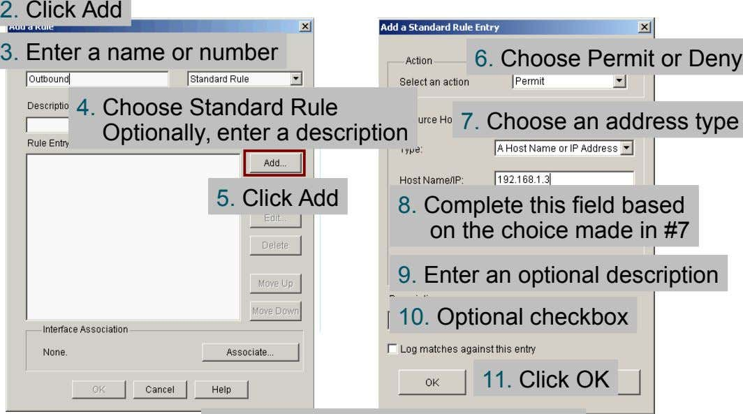 2. Click Add 3. Enter a name or number 6. Choose Permit or Deny 4. Choose
